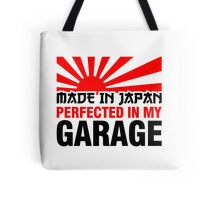 Made In Japan PERFECTED IN MY GARAGE (3) Tote Bag