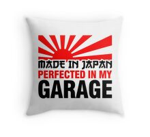 Made In Japan PERFECTED IN MY GARAGE (3) Throw Pillow
