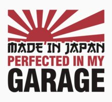 Made In Japan PERFECTED IN MY GARAGE (3) by PlanDesigner