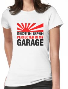 Made In Japan PERFECTED IN MY GARAGE (3) Womens Fitted T-Shirt