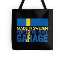 Made In Sweden PERFECTED IN MY GARAGE Tote Bag