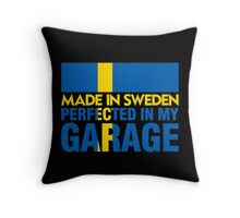 Made In Sweden PERFECTED IN MY GARAGE Throw Pillow