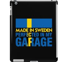 Made In Sweden PERFECTED IN MY GARAGE iPad Case/Skin