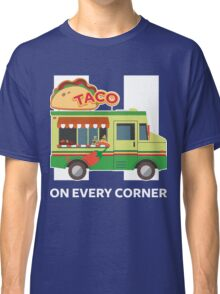 Taco Trucks On Every Corner For Hillary Classic T-Shirt