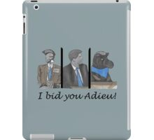 I bid you adieu! iPad Case/Skin