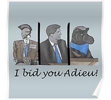 I bid you adieu! Poster