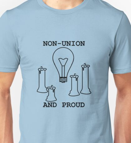 Non-Union And Proud Unisex T-Shirt
