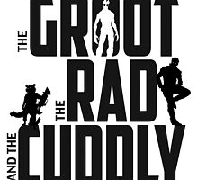 The Groot, The Rad and the Cuddly (V01 BLACK TEXT) by coldbludd
