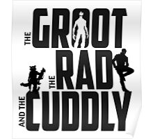 The Groot, The Rad and the Cuddly (V01 BLACK TEXT) Poster