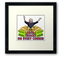 Taco Trucks On Every Corner Framed Print