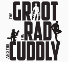 The Groot, The Rad and the Cuddly (V01 BLACK TEXT) T-Shirt