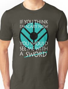If you think I'm scary now, you should see me with a SWORD Unisex T-Shirt