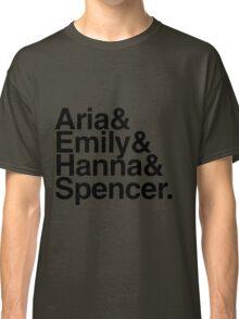 Aria & Emily & Hanna & Spencer. - black text Classic T-Shirt