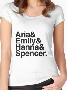 Aria & Emily & Hanna & Spencer. - black text Women's Fitted Scoop T-Shirt