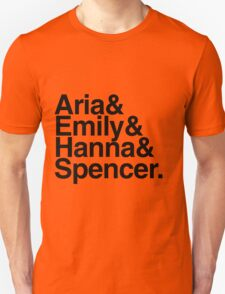 Aria & Emily & Hanna & Spencer. - black text Unisex T-Shirt