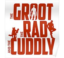 The Groot, The Rad and the Cuddly (V03 RED TEXT) Poster