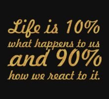 """Life is 10%... """"Dennis P. Kimbro"""" Inspirational Quote One Piece - Short Sleeve"""