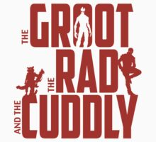 The Groot, The Rad and the Cuddly (V03 RED TEXT) by coldbludd