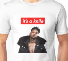 21 Savage - It's a Knife Unisex T-Shirt