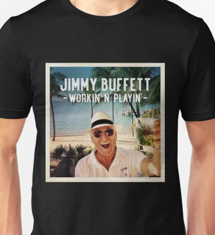 jimmy buffett workin n playin heru Unisex T-Shirt