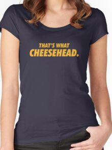 Packers That's What Cheesehead. Women's Fitted Scoop T-Shirt