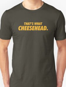 Packers That's What Cheesehead. T-Shirt