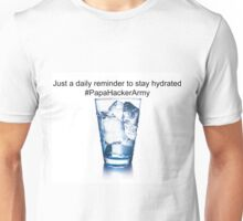 Daily reminder to stay hydrated. Unisex T-Shirt