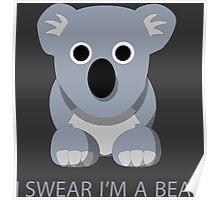 I swear Im a Bear cute funny Koala cartoon T-Shirt Poster