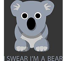 I swear Im a Bear cute funny Koala cartoon T-Shirt Photographic Print