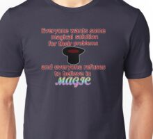 Everyone Wants A Magical Solution Unisex T-Shirt