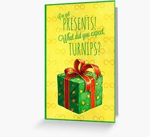 What did you expect, turnips? Greeting Card