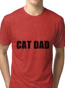 cat dad Tri-blend T-Shirt