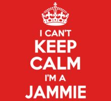 I can't keep calm, Im a JAMMIE by icant