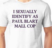 I SEXUALLY IDENTIFY AS PAUL BLART MALL COP Unisex T-Shirt