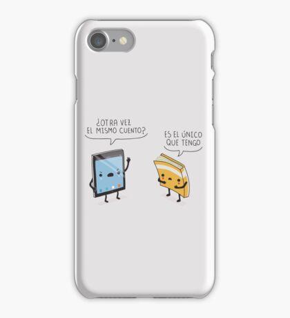 ¿Otra vez el mismo cuento? iPhone Case/Skin