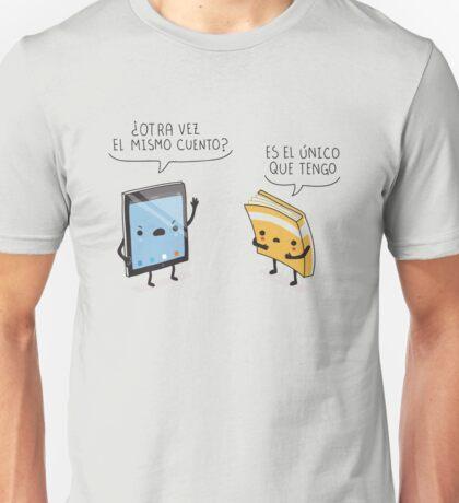 ¿Otra vez el mismo cuento? Unisex T-Shirt
