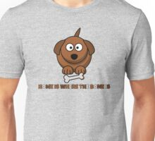 Home Is Where The Bone Is Funny Cute Dog Lovers Design Unisex T-Shirt