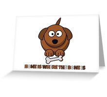 Home Is Where The Bone Is Funny Cute Dog Lovers Design Greeting Card