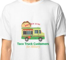 Taco Truck Customers for Hillary Classic T-Shirt