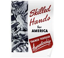 Skilled Hands For America Poster