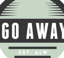 If you dont like me go away funny introvert t-shirts and gifts design Sticker