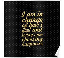 I am in charge... Life Inspirational Quote Poster