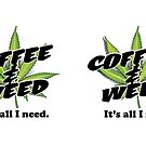 It's coffee & weed for me by kushcoast