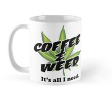 It's coffee & weed for me Mug