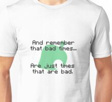 Times That Are Bad Unisex T-Shirt