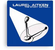 Laurel Aitken : The Story So Far ...  Canvas Print
