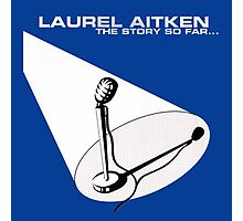 Laurel Aitken : The Story So Far ...  Photographic Print