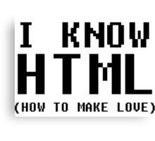 I Know HTML - black Canvas Print