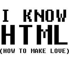 I Know HTML - black Photographic Print