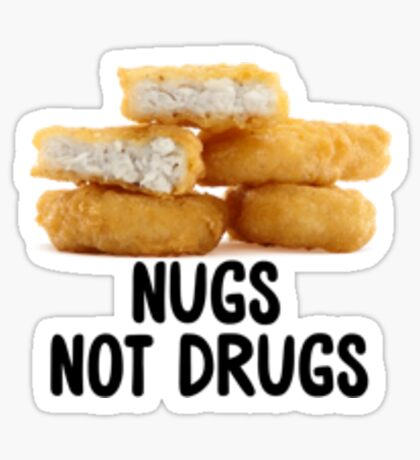 nugs not drugs Sticker
